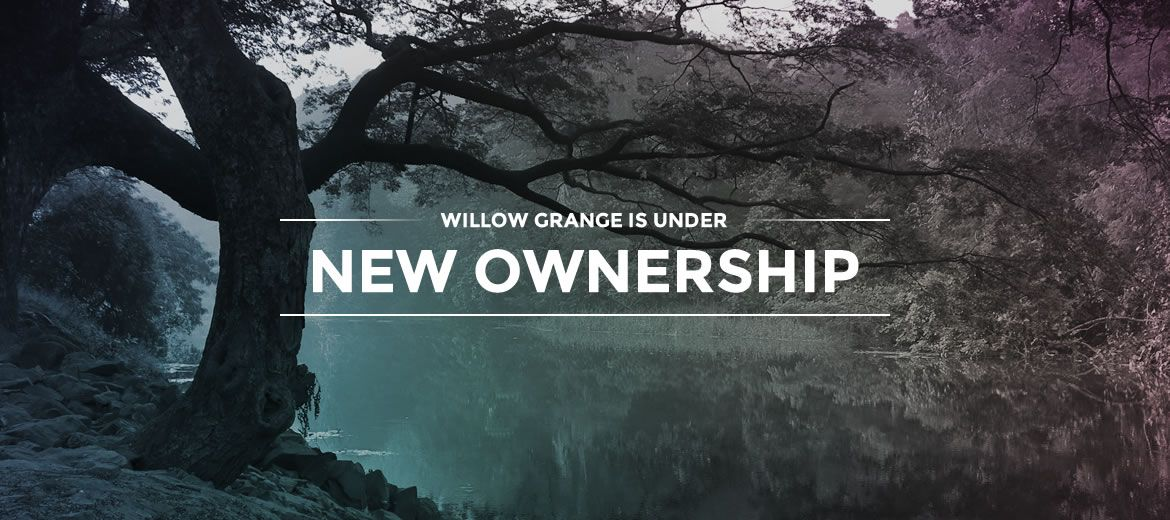 Willow Grange is Under New Ownership